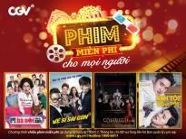 CGV triển khai chương trình 'Xem phim miễn phí' tại 15 cụm rạp trên toàn quốc