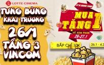 Khai trương Lotte Cinema Phan Rang, ưu đãi nhiều phần quà hấp dẫn
