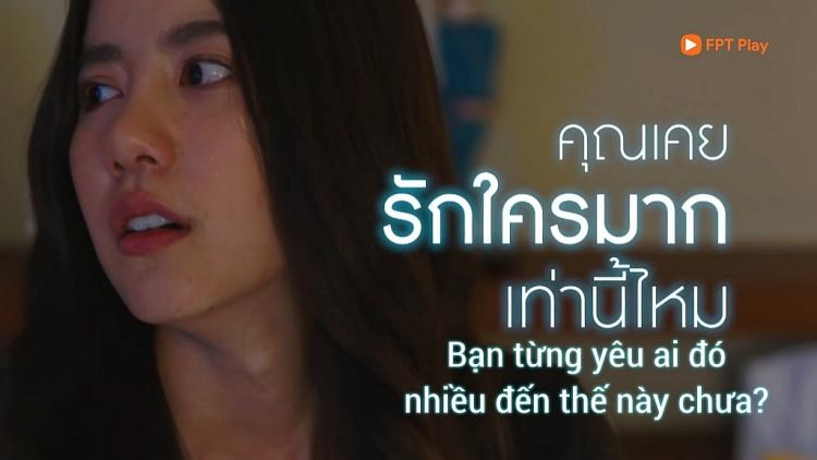 tro ve ngay yeu ay phim truyen hinh thai lan phat song song tren fpt play