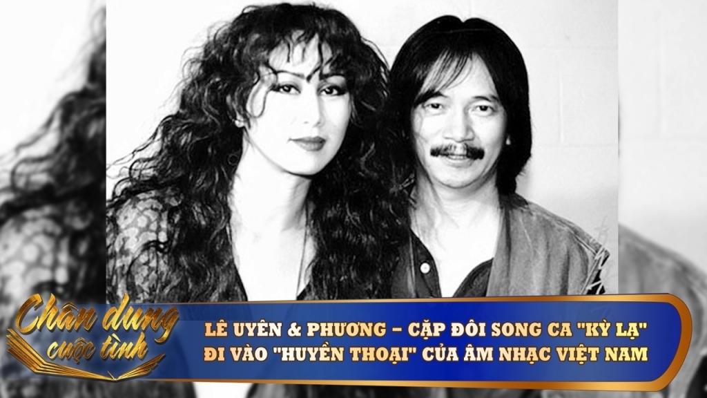 Nhạc sĩ Lê Uyên Phương và ca sĩ Lê Uyên: Cặp tình nhân 'huyền thoại' của âm nhạc Việt Nam