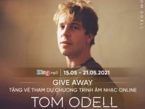 Tom Odell tặng vé sự kiện âm nhạc online cho fan Việt trên Zing MP3