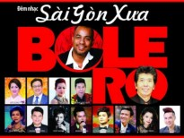 Đến với đêm nhạc bolero cùng không gian của Sài Gòn xưa...