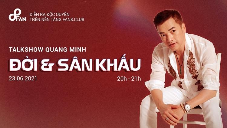Quang Minh: Phía sau ánh hào quang tại talkshow 'Đời và Sân khấu' trên Fan8.Club