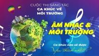 Nhạc sĩ Nguyễn Văn Chung và ca sĩ Nathan Lee làm giám khảo Cuộc thi sáng tác ca khúc về môi trường Việt Nam