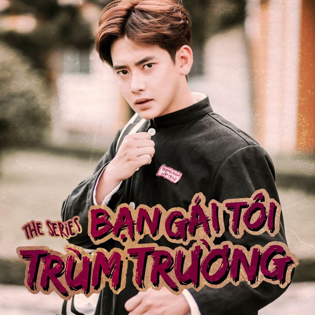 dan cast dinh dam la la school tung series phim hanh dong ban gai toi la trum truong