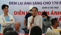 Diễn viên Việt Trinh hỗ trợ phẫu thuật mắt cho bệnh nhân nghèo